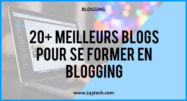 20+ meilleurs blogs pour se former en Blogging