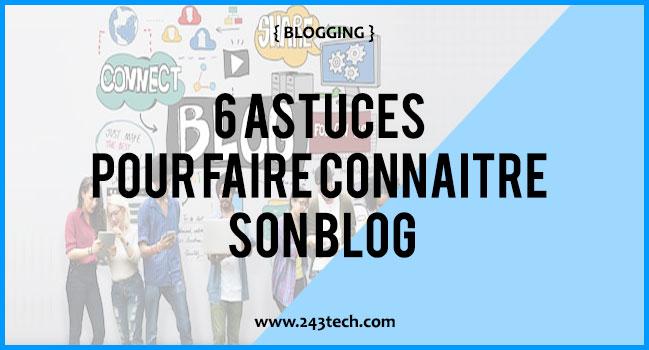 6 astuces pour faire connaître son blog