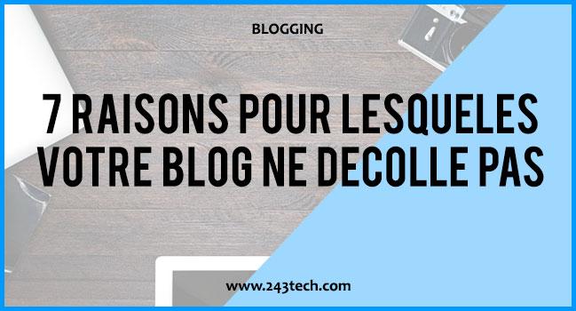 7 raisons pour lesquelles votre blog ne décolle pas