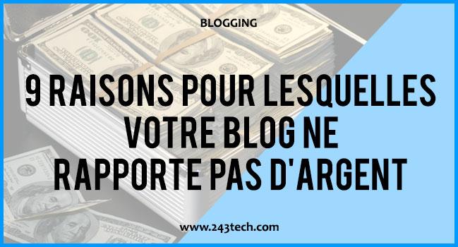 9 raisons pour lesquelles votre blog ne rapporte pas d'argent