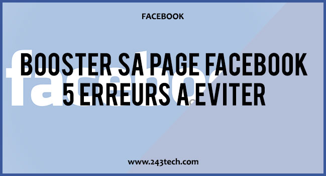 Booster sa page Facebook : 5 erreurs à éviter