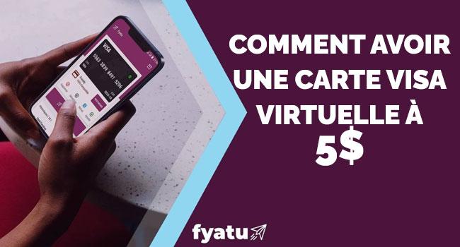 Comment avoir une carte Visa virtuelle à 5$
