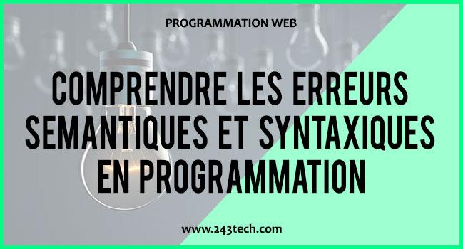 Comprendre les erreurs sémantiques et syntaxiques en programmation