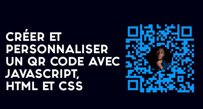 Créer et personnaliser un QR Code avec JavaScript FACILEMENT