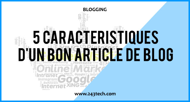 5 caractéristiques d'un excellent article de blog