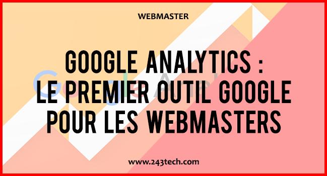 Google Analytics : le premier outil Google pour les webmasters