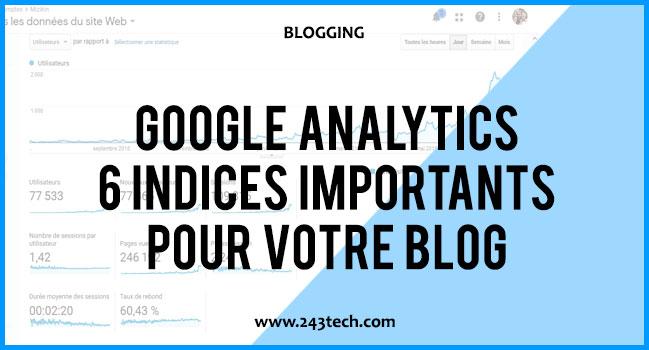 Google Analytics : 6 indices à prendre au sérieux pour votre blog