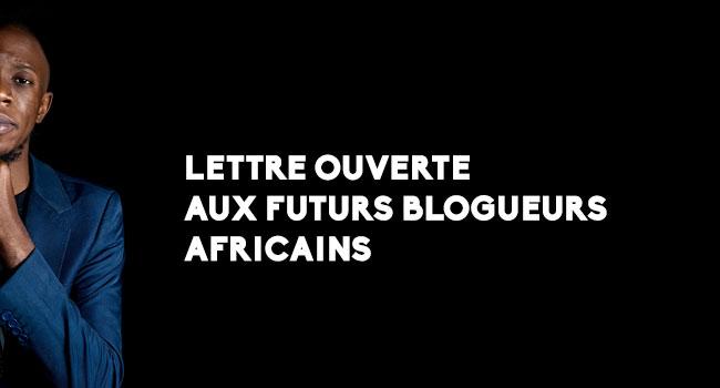 Lettre ouverte aux futurs blogueurs africains