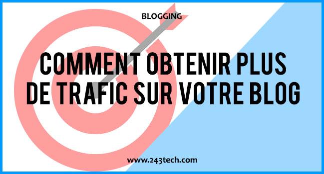Comment obtenir plus de trafic sur votre blog