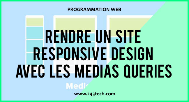 CSS 3 : Rendre un site responsive design avec les Medias Queries