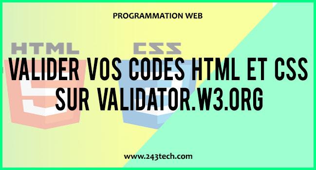 Valider vos codes HTML et CSS sur validator.w3.org