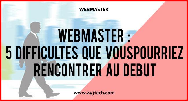 Webmaster : 5 difficultés que vous pourriez rencontrer au début